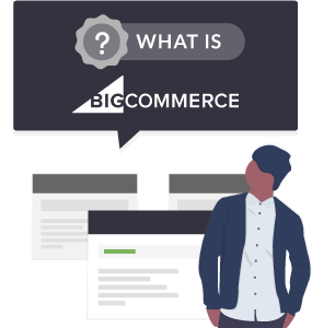 what is bigcommerce