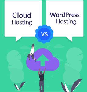 Cloud Hosting vs WordPress Hosting