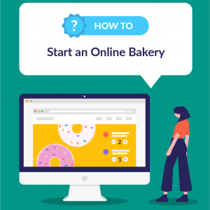 How to Start an Online Bakery